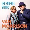 Van Morrison Announces New Album 'The Prophet Speaks'