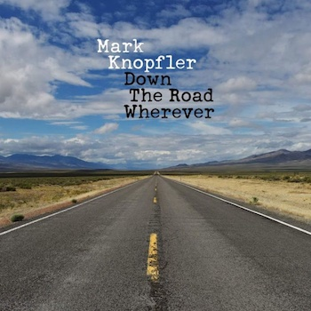 Down The Road Wherever Mark Knopfler
