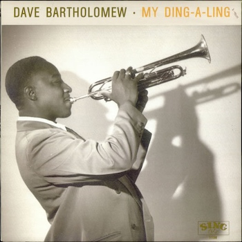 Dave Bartholomew My Ding A Ling