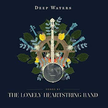 Deep Waters Lonely Heartstrings Band
