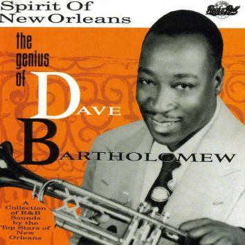 The Spirit of New Orleans: The Genius of Dave Bartholomew