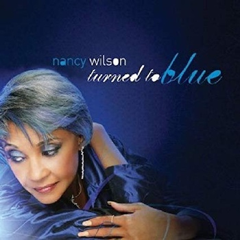 Turned To Blue Nancy Wilson