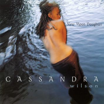 New Moon Daughter Cassandra Wilson