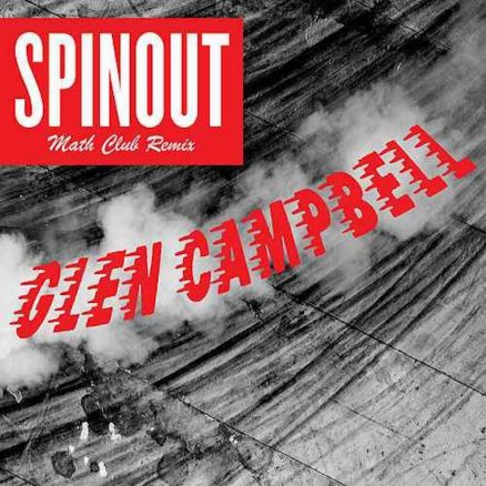 Spinout Glen Campell Math Club remix