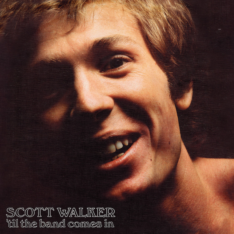 Scott Walker Til The Band Comes In