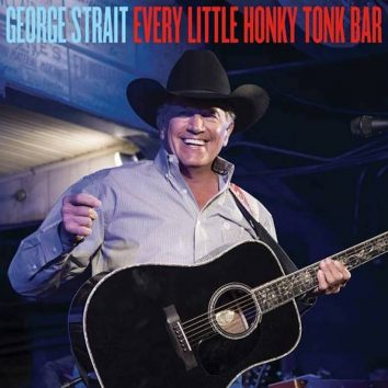 George Strait Every Little Honky Tonk Bar
