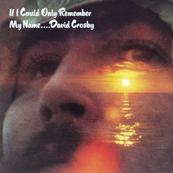 If I Could Only Remember My Name David Crosby