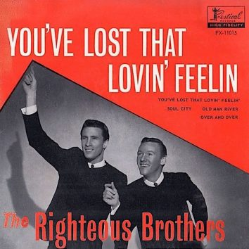 Youve Lost That Lovin Feelin Righteous Brothers