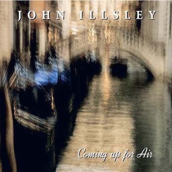 Coming Up For Air John Illsley