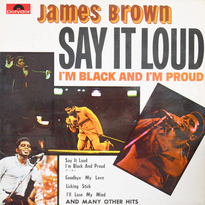 'Say It Loud – I'm Black And I'm Proud': James Brown's Necessary Anthem