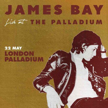 James Bay London Palladium