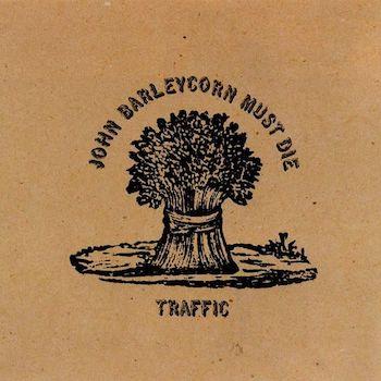 John Barleycorn Must Die Traffic