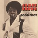 James Brown Gets Back On The Good Foot With 1972 Vinyl Reissue