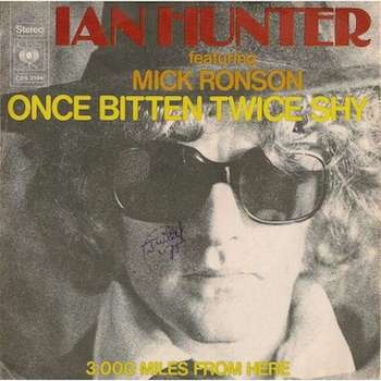 Ian Hunter Once Bitten Twice Shy