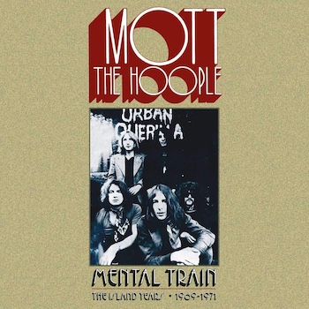 Mental Train Mott The Hoople box set