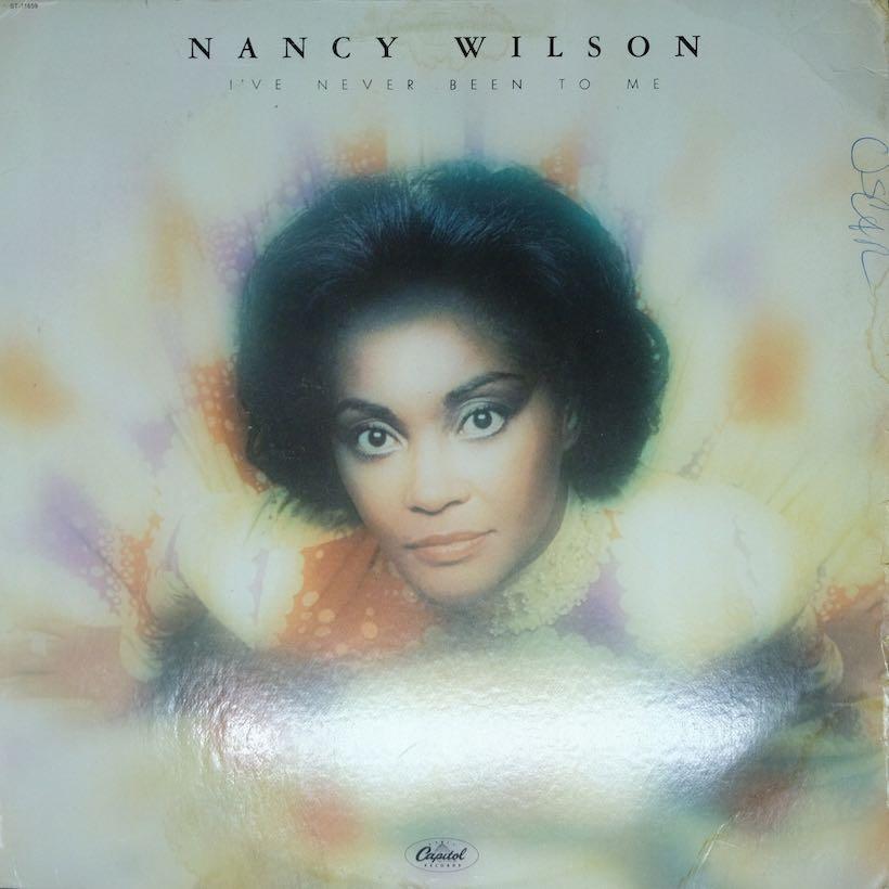 Nancy Wilson I've Never Been To Me