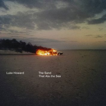 Luke Howard The Sand That Ate The Sea cover