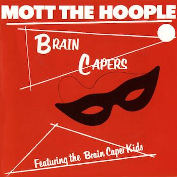 Mott The Hoople Brain Capers