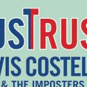 Elvis Costello & The Impostors Detail 'Just Trust' UK Tour For 2020