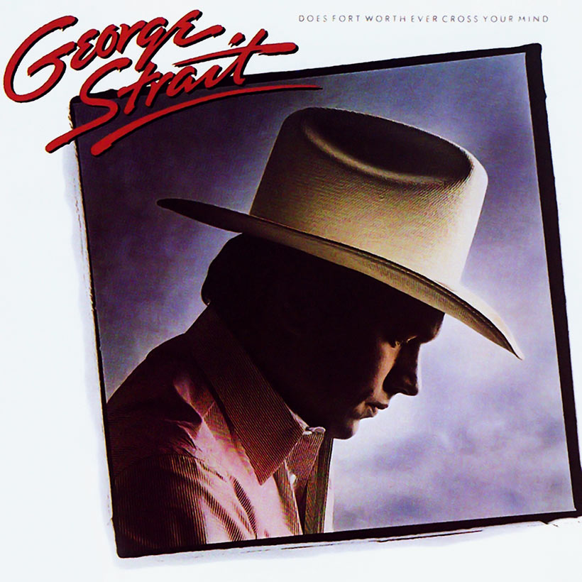 George Strait Does Forth Worth Ever Cross Your Mind album cover 820