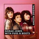 Hear Norah Jones and Puss N Boots Cover Dolly Parton's 'The Grass Is Blue'