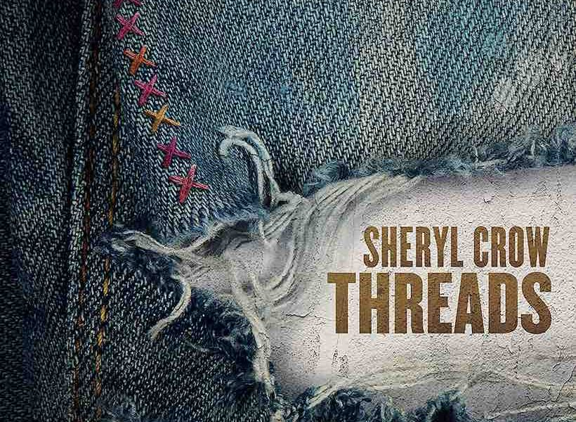 Why 'Threads' Is Everything We Ever Loved About Sheryl Crow