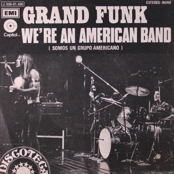 Were An American Band Grand Funk