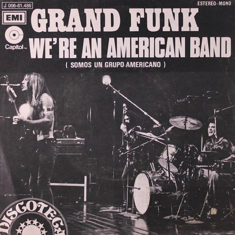 Were An American Band Grand Funk