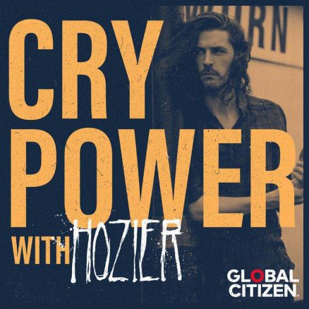 Hozier Cry Power Podcast Global Citizen
