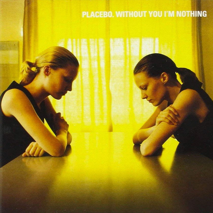 Placebo - Without You I'm Nothing Album Cover