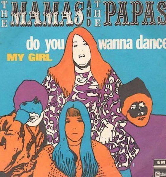 Do You Wanna Dance Mamas and Papas