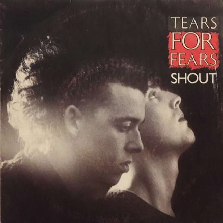 Tears For Fears Shout