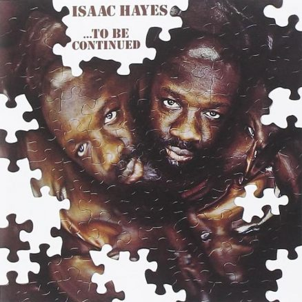 To Be Continued Isaac Hayes
