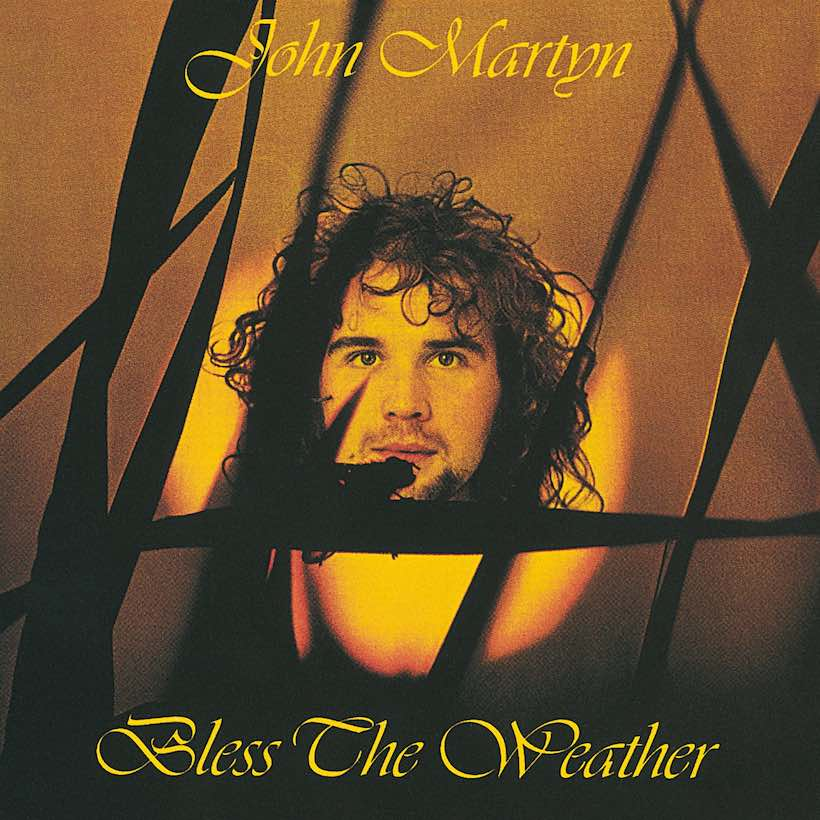 Bless The Weather John Martyn