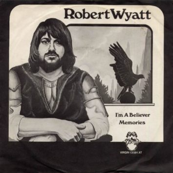 Im A Believer Robert Wyatt