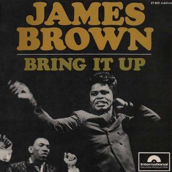 James Brown Bring It Up