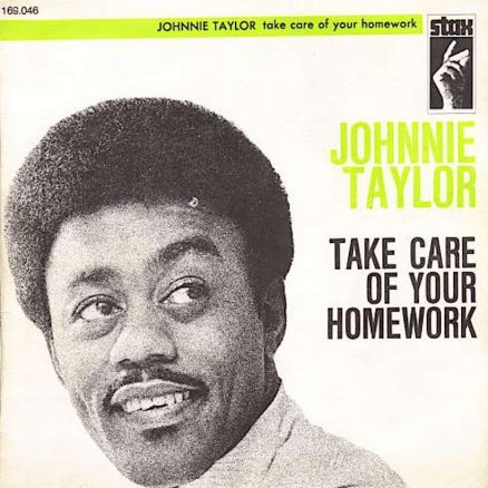 Johnnie Taylor Take Care Of Your Homework