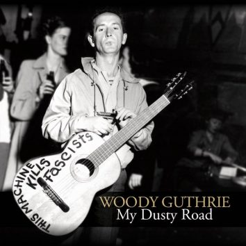 Woody Guthrie My Dusty Road