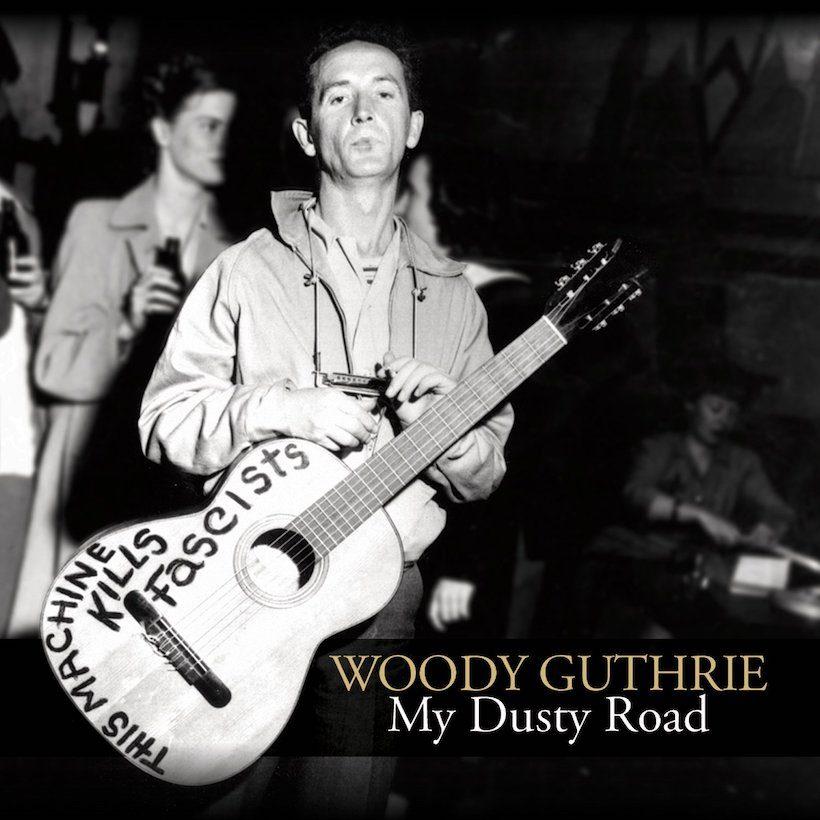 Woody Guthrie My Dusty Road
