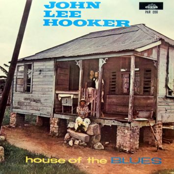 John Lee Hooker House Of The Blues