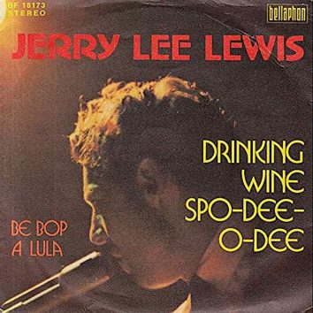 Drinking Wine Spo-Dee-O-Dee Jerry Lee Lewis