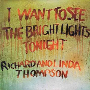 I Want To See The Bright Lights Tonight Richard & Linda Thompson