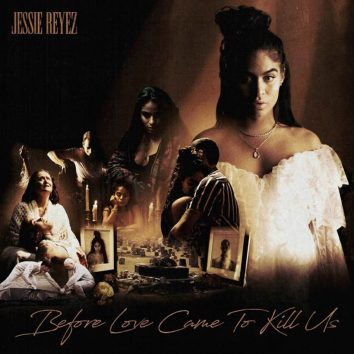 Jessie-Reyez-Before-Love-Came-To-Kill-Us-Deluxe