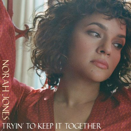 Norah-Jones-Tryin-To-Keep-It-Together