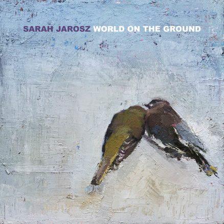Sarah Jarosz World On The Ground