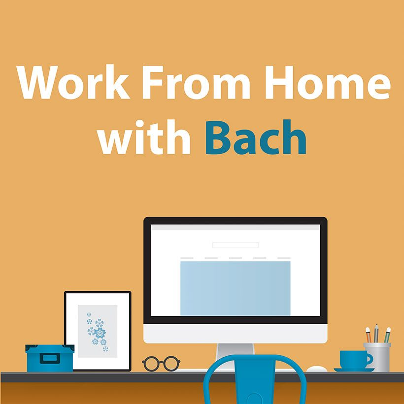 Work From Home Bach