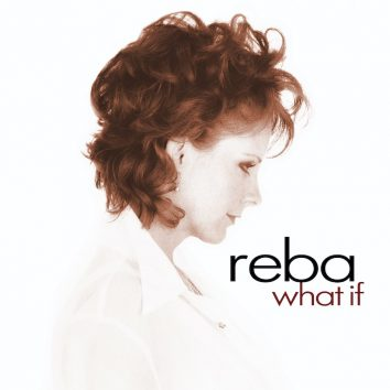 Reba McEntire What If song