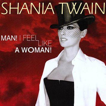 Shania Twain Man I Feel Like A Woman