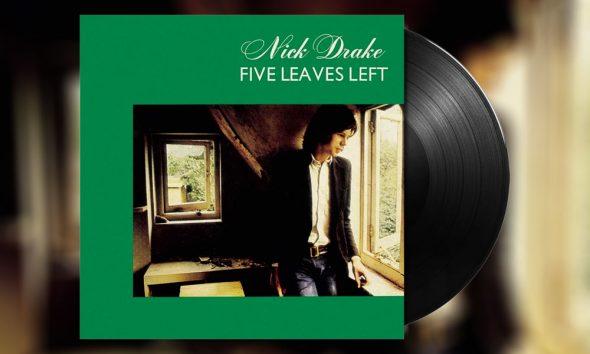 Nick Drake Five Leaves Left Giveaway