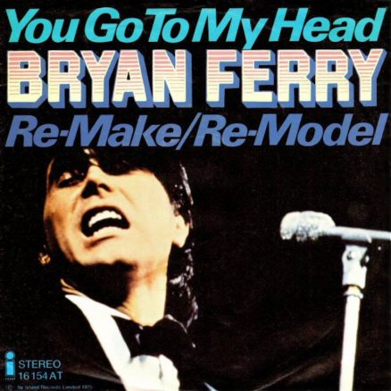 Bryan Ferry You Go To My Head